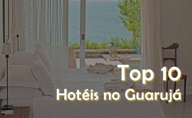Top 10 Hoteis no Guaruja