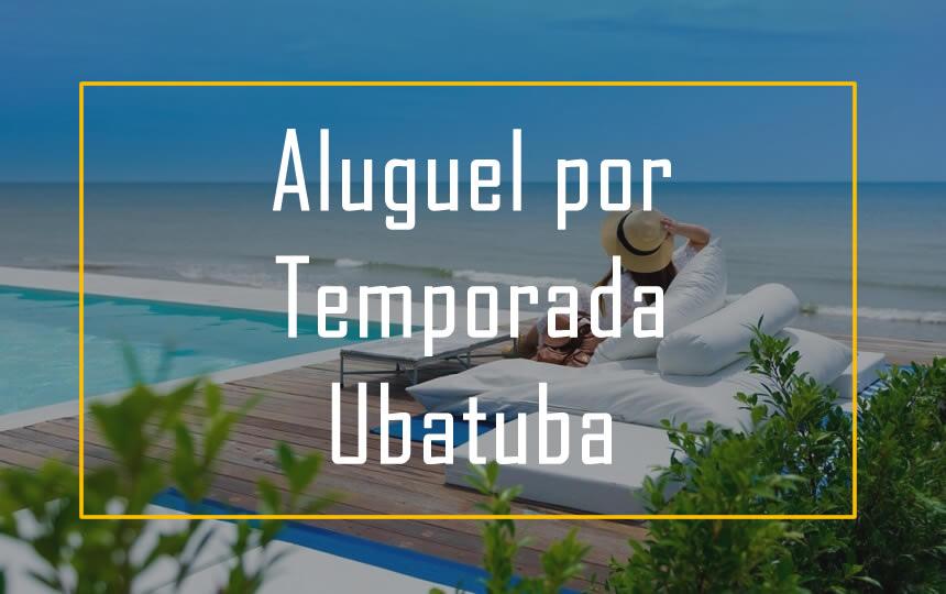 Aluguel de Temporada em Ubatuba - Litoral Norte