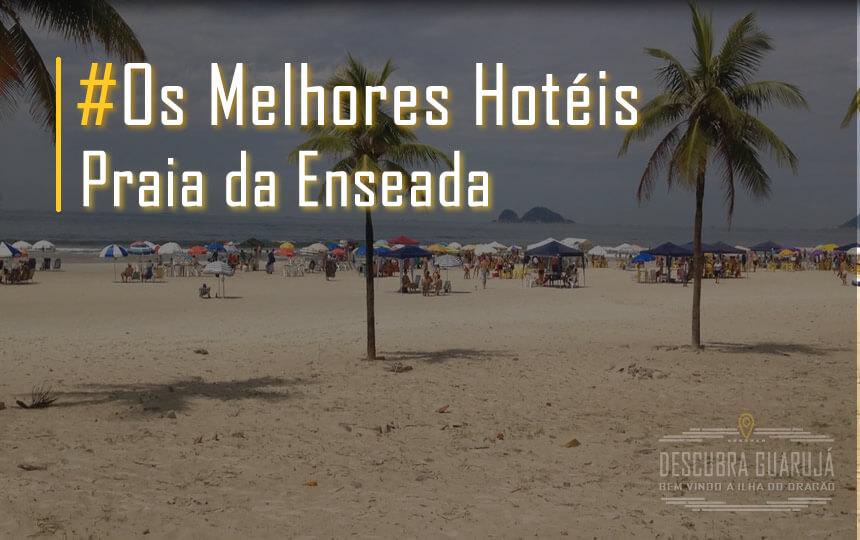 Melhores Hotéis Praia Enseada Guarujá