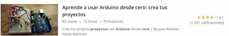 aprende Arduino desde Cero - 10 proyectos sencillos y explicados para empezar con Arduino