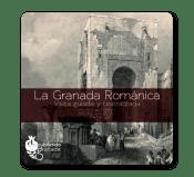 La Granada Romántica, Descubriendo Granada