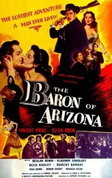 El barón de Arizona (Samuel Fuller, 1950), es una entretenida y algo moralizante historia sobre el caso real de James Reavis, un atrevido falsificador que reclamó en 1883 el territorio del estado norteamericano de Arizona. Tras un complejo proceso se desestimó su petición y se descubrió su bien urdido engaño.