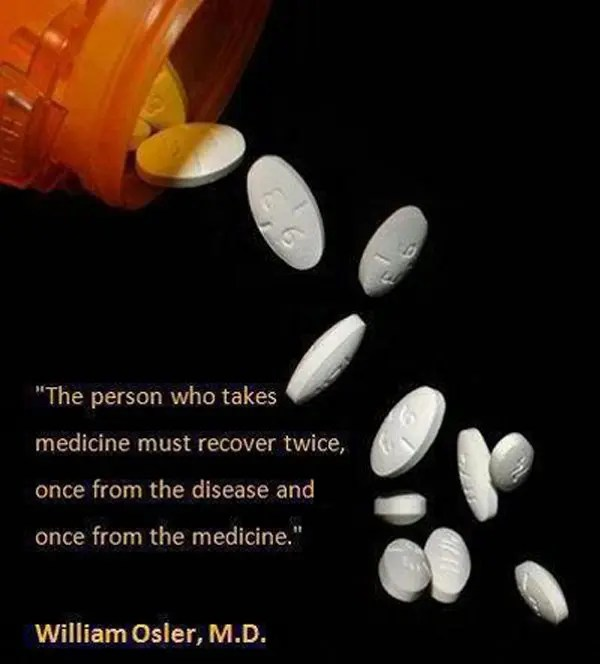 The person who takes medicine must recover twice once from the disease and once from medicine