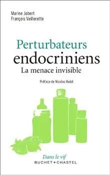 Perturbateurs endocriniens  La menace invisible; book cover image