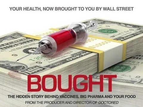 Is Bought documentary exposing the ugly truth behind Vaccines, GMO's and Big Pharma?