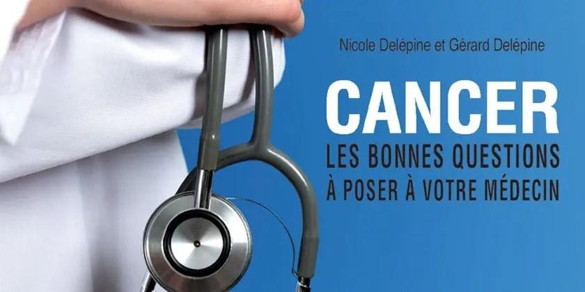 Cancer: les bonnes questions à poser à votre médecin