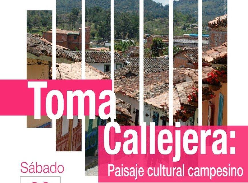 Toma callejera: paisaje cultural campesino