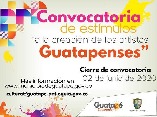"""Convocatoria de estímulos """"a la creación de los artistas Guatapenses"""""""