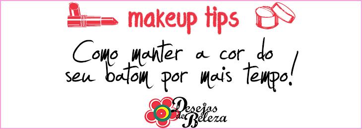 makeup tips - manter a cor do batom por mais tempo