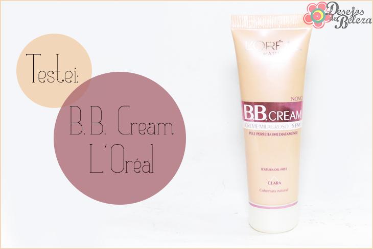 Testei: BB Cream L'Oréal