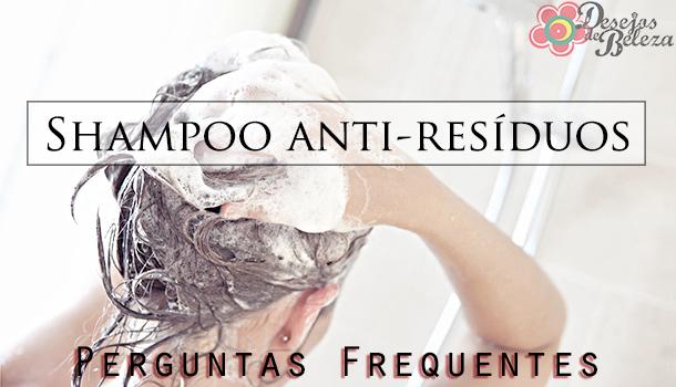 Shampoo Anti-Resíduos – Perguntas Frequentes