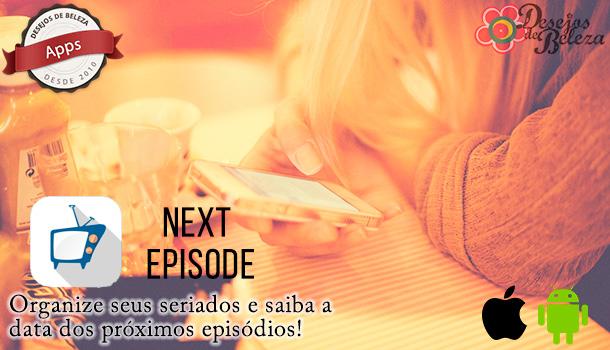 Dica de aplicativo: Next Episode