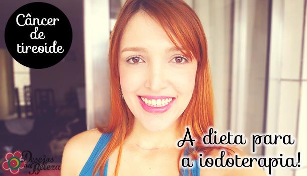 Câncer de tireoide : Dieta para Iodoterapia