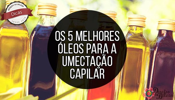 Os 5 melhores óleos para umectação capilar