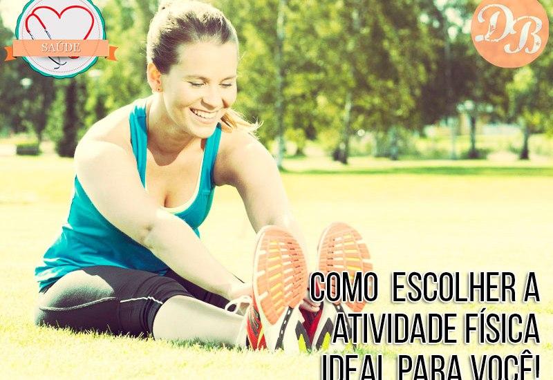 Como escolher a atividade física ideal para você