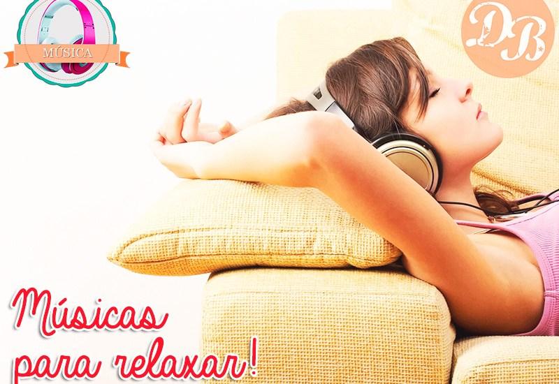 Playlist: Músicas para relaxar