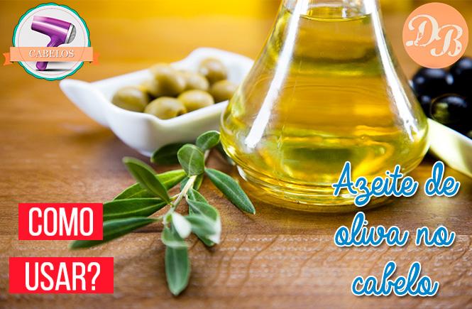 Como usar: Azeite de oliva no cabelo