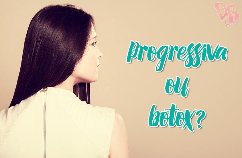 Progressiva ou botox? Qual a diferença?