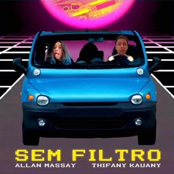 """Allan Massay e Thifany Kauany lançam single """"Sem Filtro"""""""