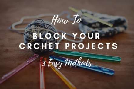 How to Block Your Crochet Projects
