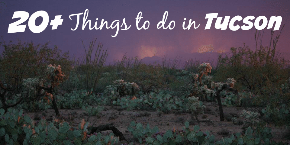 More than 20 Things to do in Tucson this summer