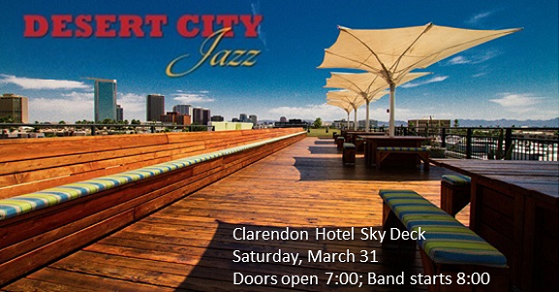 Desert City Jazz Returns to Clarendon Hotel Sky Deck on March 31