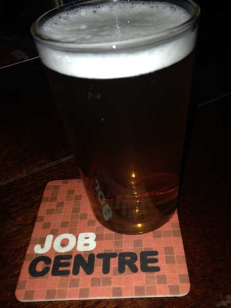 Pint at the Job Centre Pub