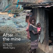 March 1, 2020, Human Rights Law Center, After the Mine: Living with Rio Tinto's deadly legacy. 23-year old Geraldine Damana and her baby Joylin, outside their home inside the Panguna mine pit.
