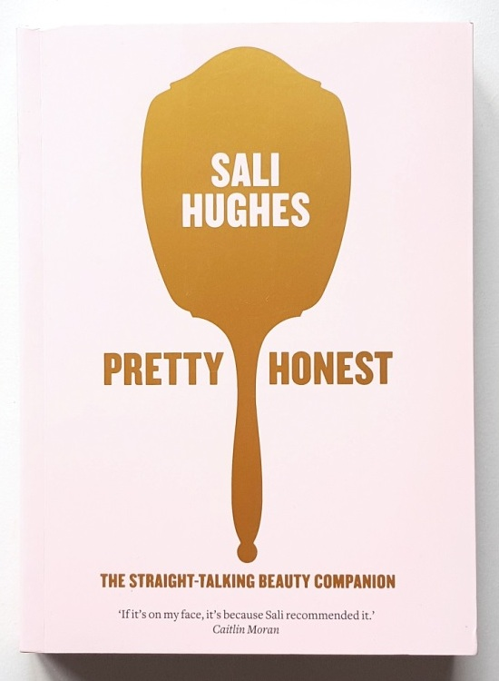 Pretty Honest – The Straight Talking Beauty Companion Book Review