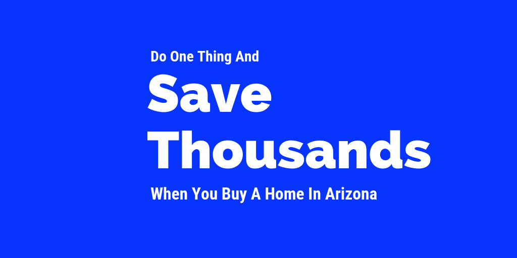 Buy a home in Arizona - Save thousands when you buy a home in Arizona