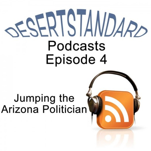 Desertstandard podcast Jumping the Arizona Politician