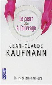Le coeur à l'ouvrage-Jean-Claude Kaufmann