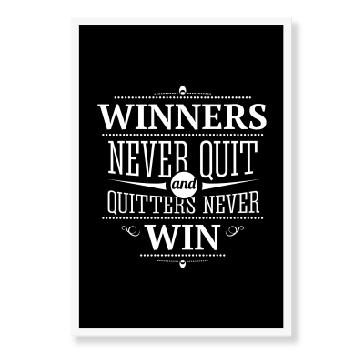 Fed plakat med citat - Winners never quit