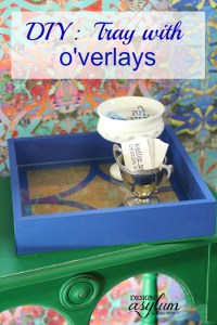 Design Asylum Blog | DIY: Tray with O'verlays