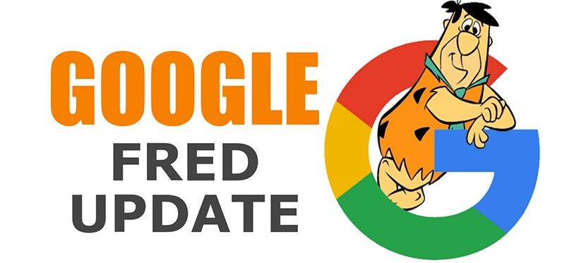Google Fred: Their Latest Algorithm Update & How It Affects Your SEO
