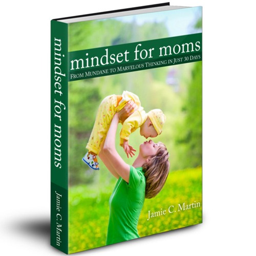 Mindset for Moms, by Jamie Martin