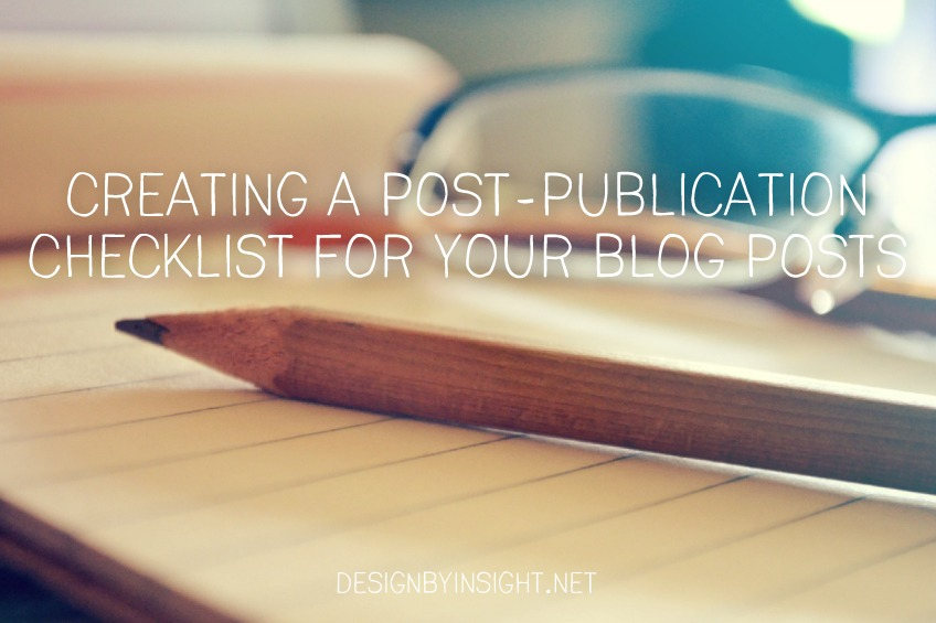 Creating A Post-Publication Checklist For Your Blog Posts - Design