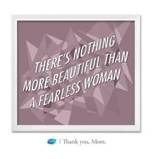 """""""Não há nada mais bonito do que uma mulher destemida."""""""