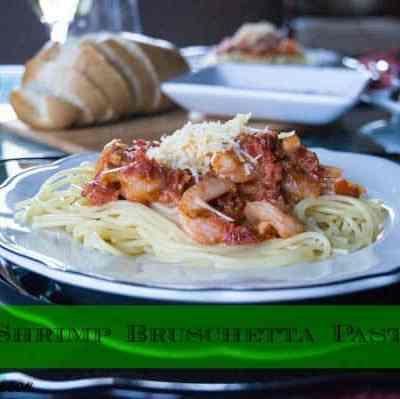 Simple Shrimp Bruschetta Pasta Recipe