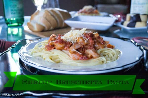 shrimp bruschetta pasta by www.designeddecor.com