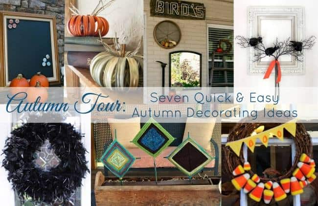 Autumn Tour~ Seven Quick and easy Autumn Decorating Ideas