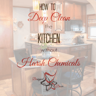 How to Deep Clean the Kitchen without Harsh Chemicals!