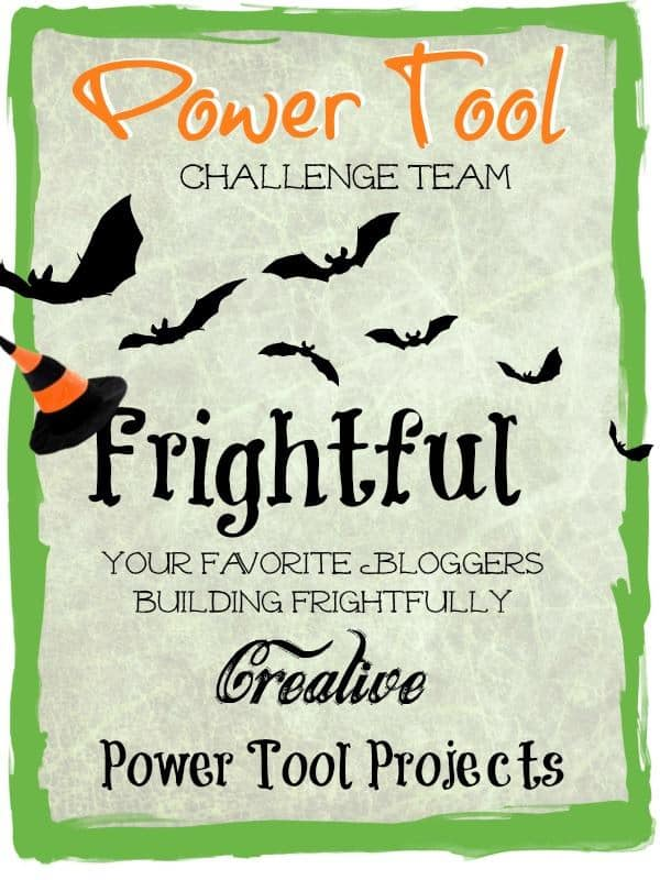 Power Tool Challenge - Frightfully Creative Power Tool Projects
