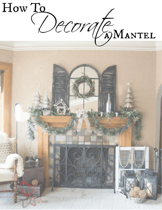 How to Decorate a Mantel-pinnable