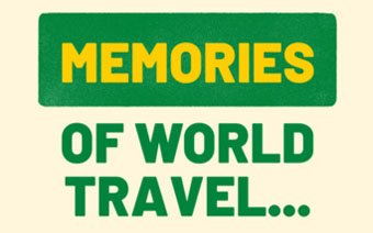 Travel Memories . . . Some not so Fun!
