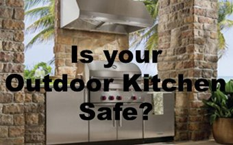 Is your Outdoor Kitchen safe?