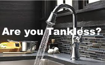Are you Tankless?