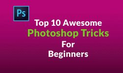 Top 10 Awesome Photoshop Tricks For Beginners