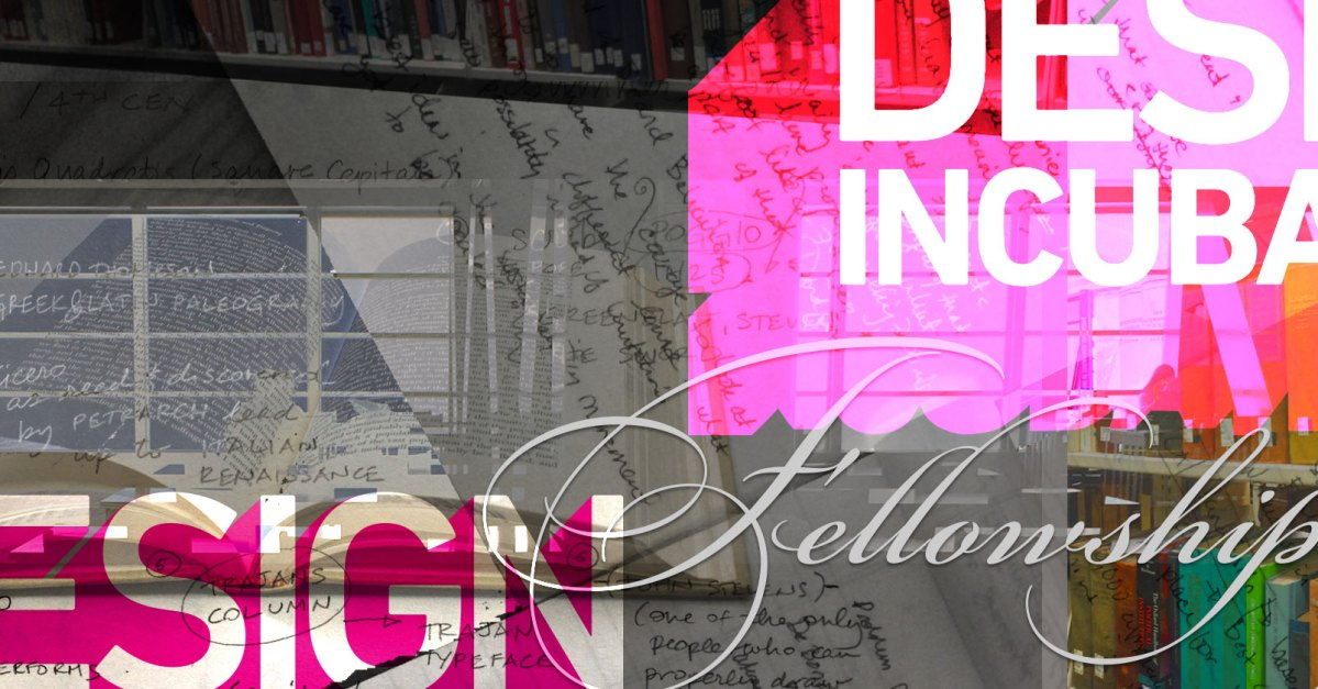 Design Incubation Fellowship 2018: Call for Applications