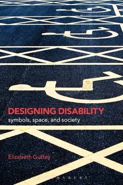 Designing Disability: A New Book by Elizabeth Guffey
